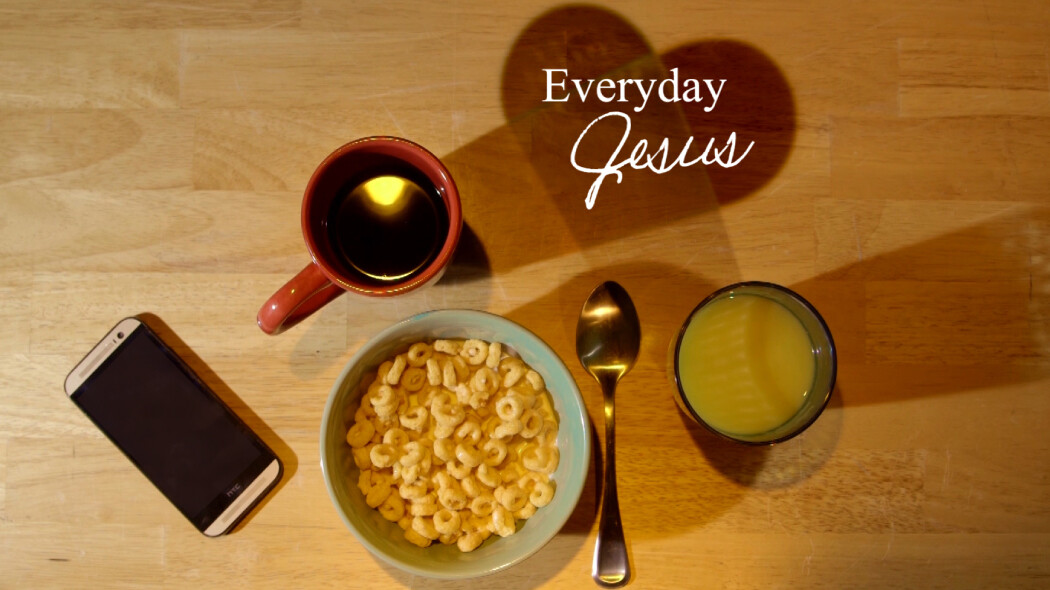 Part 1: Everyday Jesus