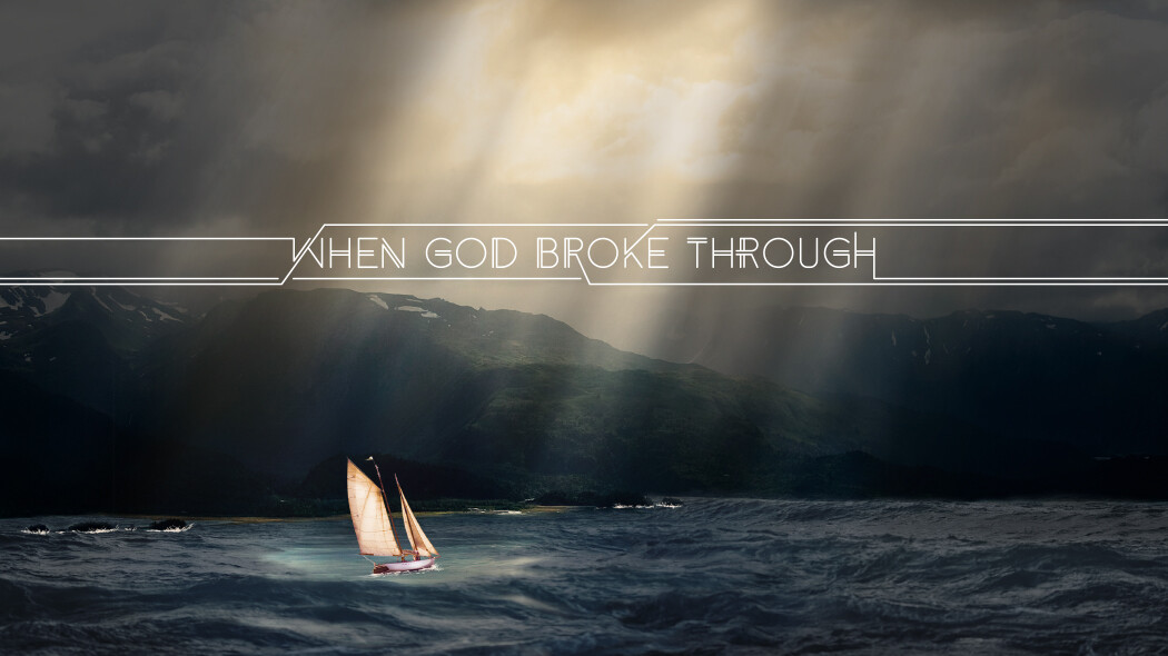 When God Broke Through