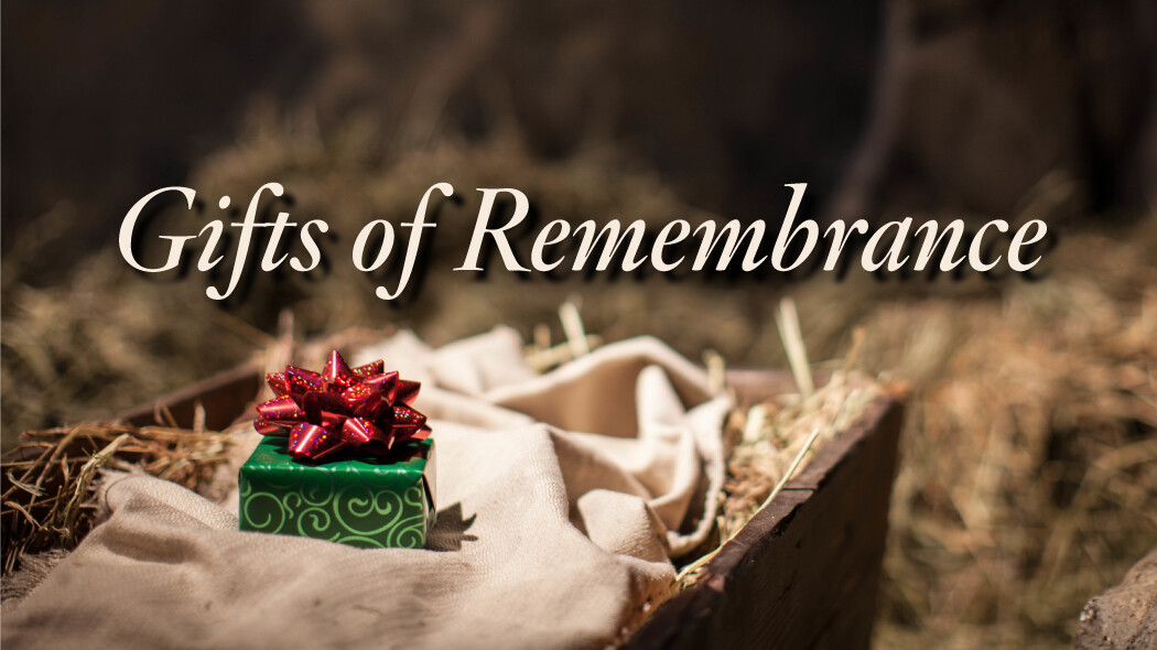 Gifts of Remembrance