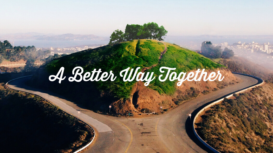 A Better Way Together